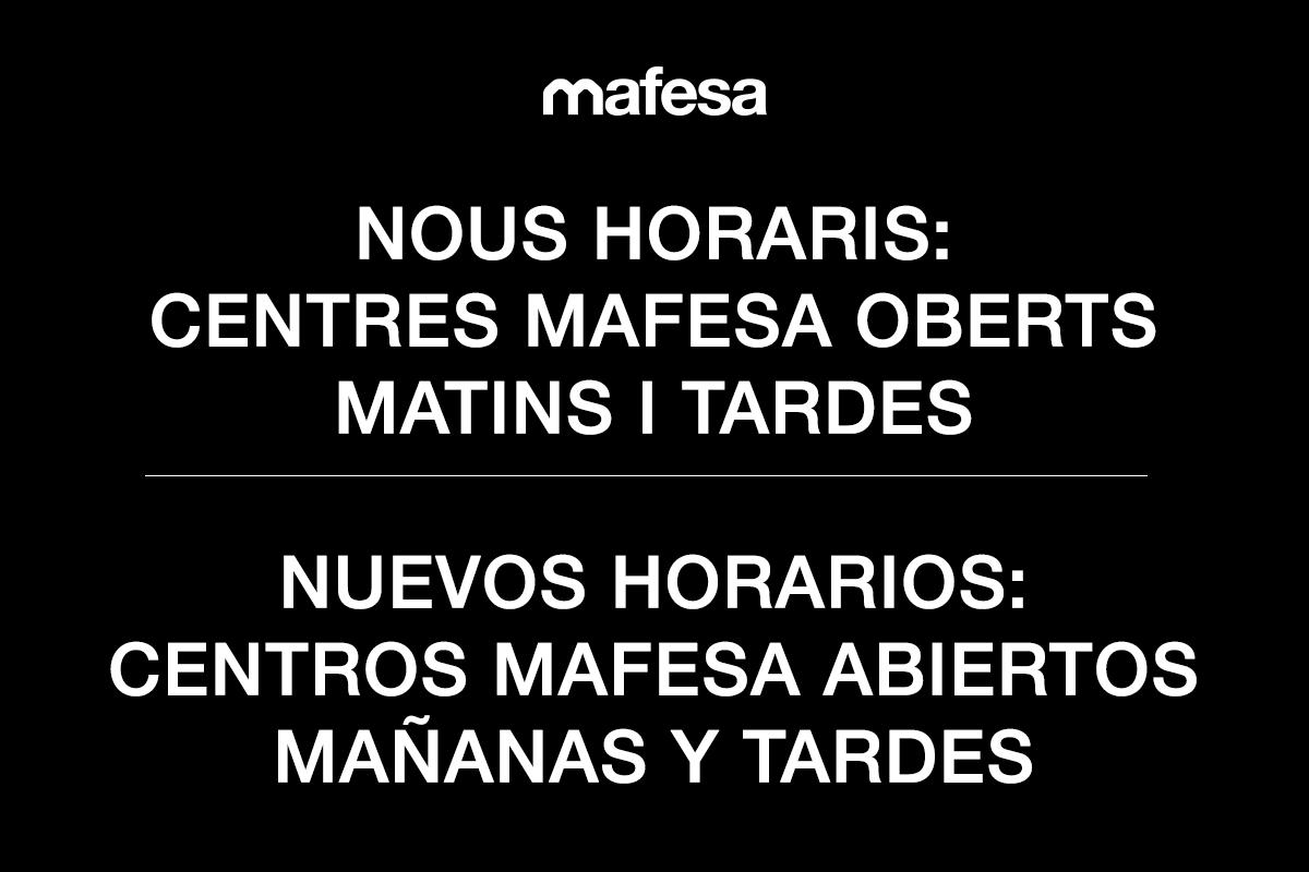 NUEVOS HORARIOS:  Centros Mafesa abiertos mañanas y tardes